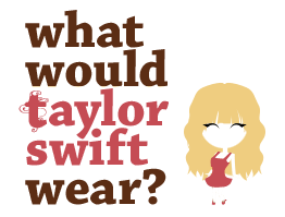 What Would Taylor Swift Wear?