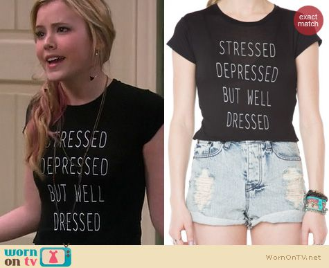 Melissa & Joey Fashion: Brandy Melville Stressed Depressed But Well Dressed tee worn by Taylor Sprietler