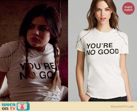 Pam & Gela You're No Good Tee worn by Lucy Hale on PLL